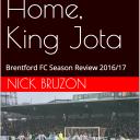 Welcome Home, King Jota – Brentford FC season review 2016/17