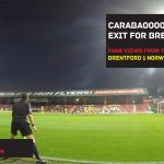 Carabaooooooo Cup Exit For Brentford – Brentford 1 Norwich 3 (VIDEO & POD)