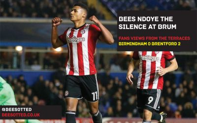 Bees Fans Ndoye The Silence Against 'Ten Times Better' Blues – Birmingham City 0 Brentford 2