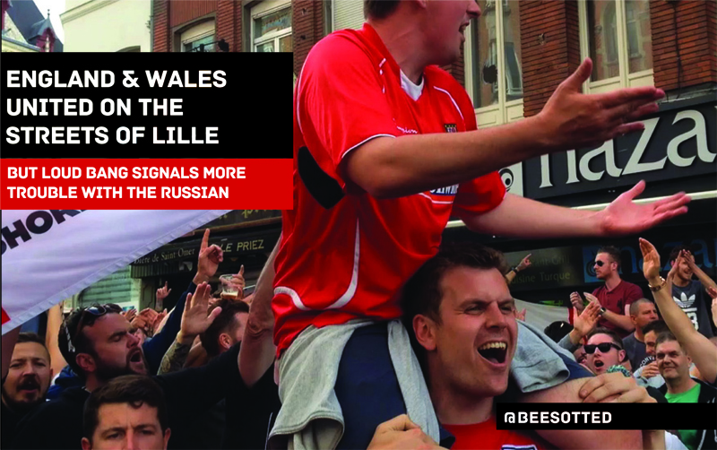 (VIDEO & BLOG) Euro Blog Part 3: England And Wales United On The Streets Of Lille
